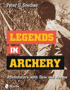Legends in Archery - Peter O. Stecher